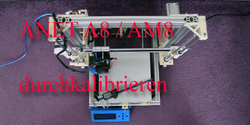ANet-A8-AM8-kalibrieren